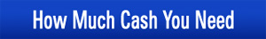 How Much Cash You Need